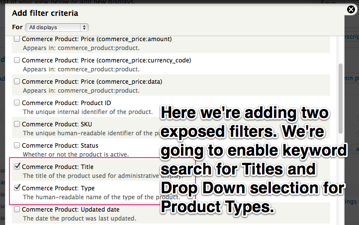 Here we're         adding two exposed filters. We're going to enable keyword search for         Titles and drop down selection for Product Types.